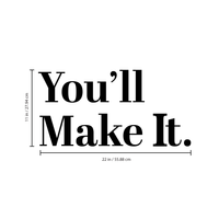 "Vinyl Wall Art Decal - You'll Make It - 11.5"" x 23"" - Inspirational Workplace Bedroom Apartment Gym Fitness Decor - Encouraging Indoor Outdoor Home Living Room Office Decals 660078119860"