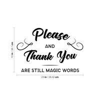 "Vinyl Wall Art Decal - Please and Thank You are Still Magic Words - 15"" x 23"" - Motivational Inspirational Quote - Living Room Bedroom Home Work School Wall Decor - Modern Trendy Removable Sticker 660078115374"