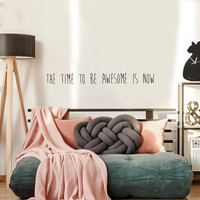 The Time to Be Awesome is Now Motivational Quote - Wall Art Decal - Decoration Vinyl Sticker - Life Quote Decal - Living Room Wall Decor 660078083857