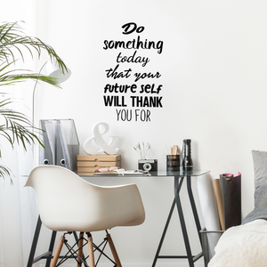 "Motivational Quote Wall Art Decal - Do Something today That Your Future Self Will Thank You For - 23"" x 38"" Bedroom Motivational Wall Art Decor- Business Office Positive Quote Sticker Decals"