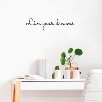 "Live your Dreams - 18"" x 4"" - Inspirational Vinyl Wall Decal Sticker Art"