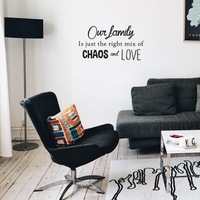 "Our Family is Just The Right Mix of Chaos and Love - Inspirational Quotes Wall Art Vinyl Decal - 23"" X 41"" Decoration Vinyl Sticker - Motivational Wall Art Decal - Living Room Decor - Trendy Wall Art 660078091098"