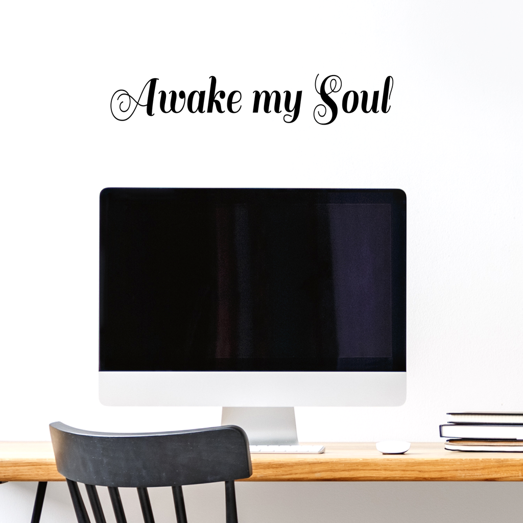 "Awake my Soul - 22"" x 4"" - Vinyl Wall or Mirror Decal Sticker Art"