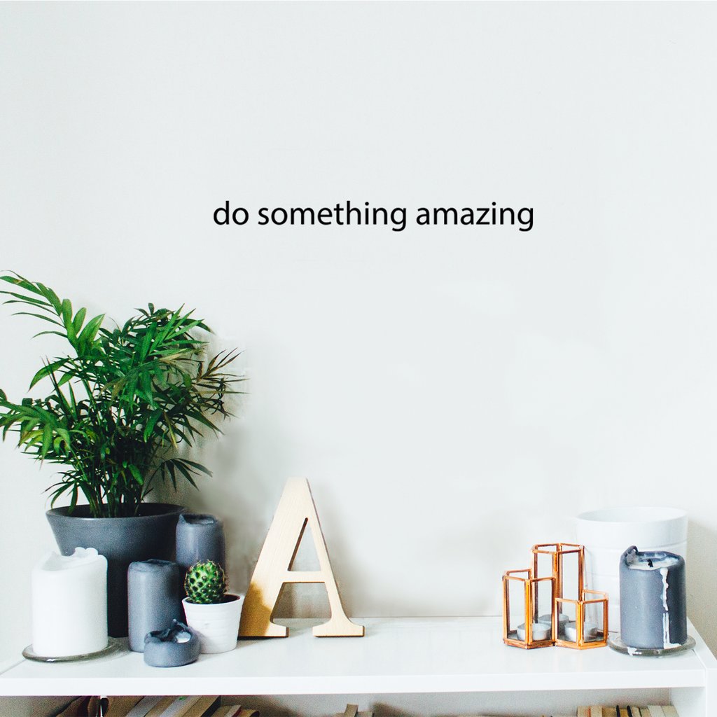 "Do Something Amazing Wall Art Decal 20"" x 2"" Decoration Vinyl Sticker-Black 658751770415"