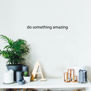 "Printique Do Something Amazing Wall Art Decal 20"" x 2"" Decoration Vinyl Sticker-Black 658751770415"