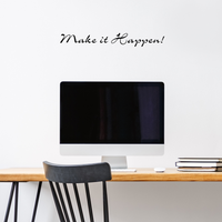 "Make it Happen - 23"" x 3""- Above the Closet Door Inspirational Vinyl Wall Decal Sticker Art"