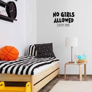 "Wall Art Vinyl Decal - No Girls Allowed Except Mom - 16"" x 23"" - Funny Witty Kids Toddlers Boys Bedroom Decoration Sticker - Children's Room Home Apartment Playroom Stickers 660078116029"