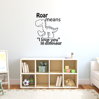 "Roar means I love you in dinosaur - 18"" x 22"" - vinyl wall decal sticker art mural"