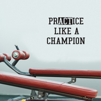 "PrACTice Like a Champion - 32"" x 23""-  Inspirational Life Quotes Decor - Wall Art Vinyl Decal - 23"" x 32"" Decoration Vinyl Sticker - Motivational Gym Quotes Wall Decor - Fitness Wall Decals"
