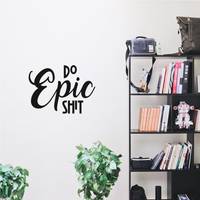 "Do Epic Sh!t - 22"" x 16"" - Inspirational Quotes Wall Art Vinyl Decal  Decoration Vinyl Stickers - Motivational Wall Art Decal - Bedroom Living Room Decor"