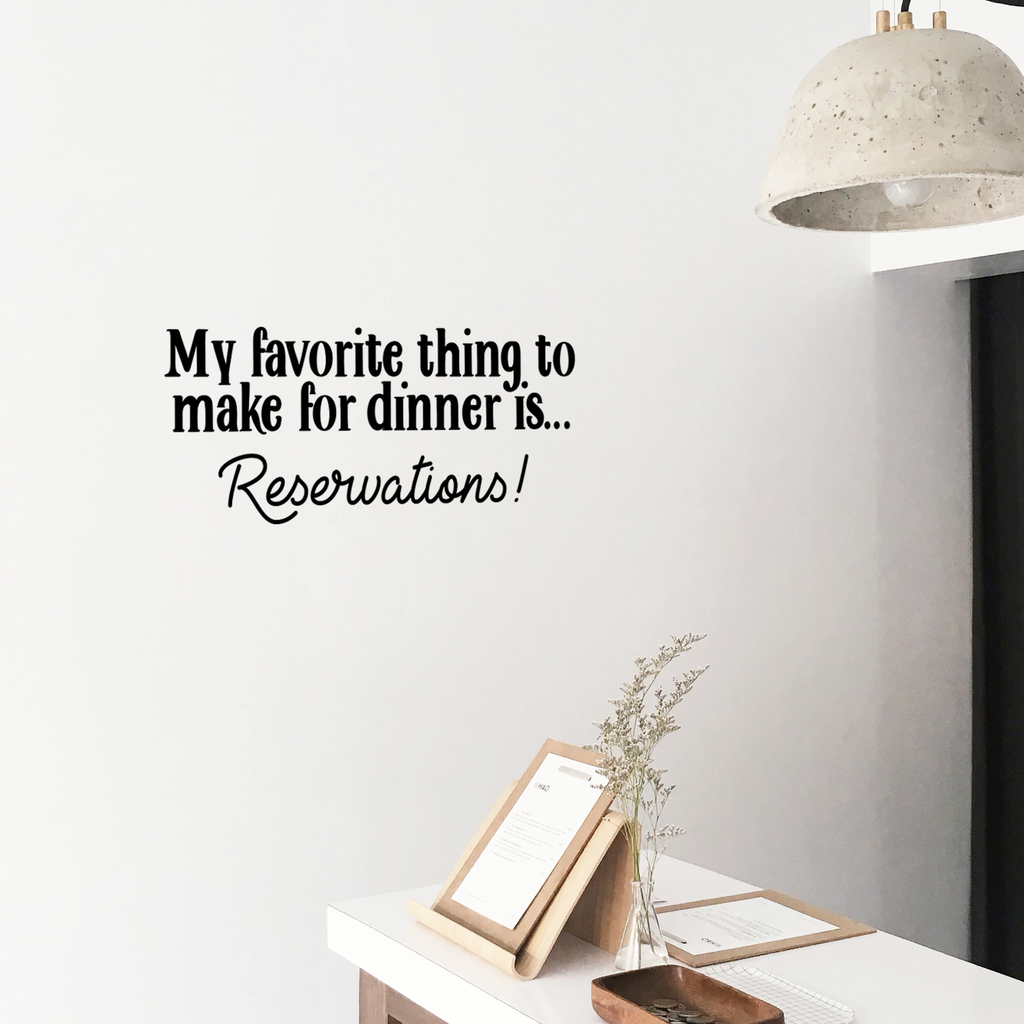 "Vinyl Wall Art Decal - My Favorite Thing to Make for Dinner is Reservations - 13"" x 30"" - Inspirational Funny Quote - Kitchen Dining Home Wall Decor - Modern Trendy Peel and Stick Removable Sticker 660078115411"