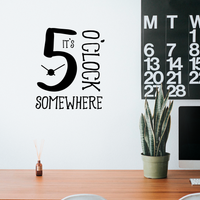 "Vinyl Wall Art Decal - It's 5 O'Clock Somewhere - 23"" x 19.5"" - Funny Adult Humor Quotes Home Bedroom Living Room Wall Decor - Witty Office Workplace After Work Decor Sticker 660078119495"