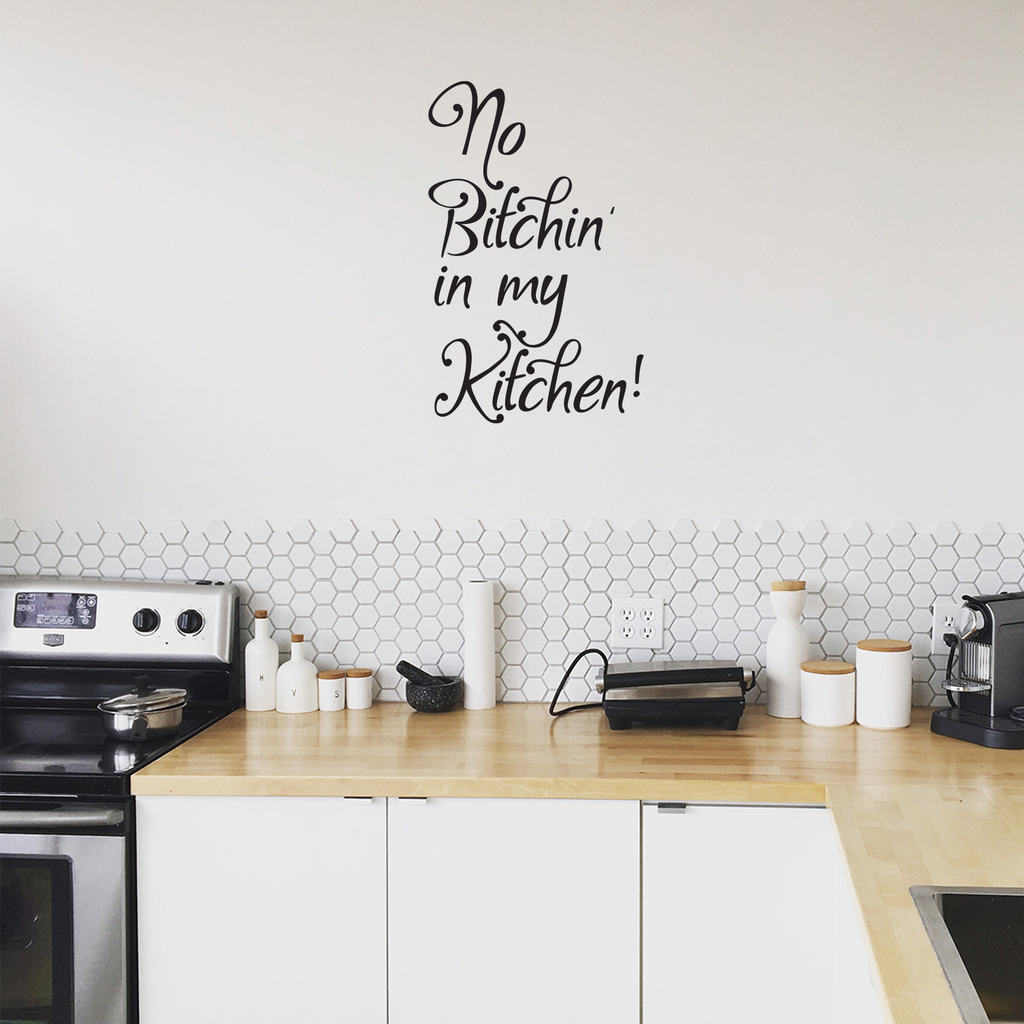 "No B!tchin' in My Kitchen - 13"" x 21""- Decoration Vinyl Sticker - Motivational Wall Art Decal - Inspirational Kitchen Decor"