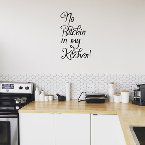 "No B!tchin' in My Kitchen - Wall Art Vinyl Decal - 21"" X 13"" Decoration Vinyl Sticker - Motivational Wall Art Decal - Inspirational Kitchen Decor - Trendy Wall Art 660078090091"