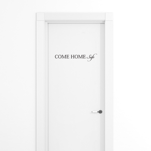 "Motivational Art DecalCome Home Safe-18"" x 3"" Wall Decoration Vinyl Sticker-Black"