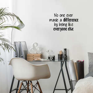 "Vinyl Wall Art Decal - No One Ever Made A Difference by Being Like Everyone Else - 14.5"" x 23"" - Decor Home Living Room Bedroom Office Sticker - Modern Peel and Stick Motivational Life Quote Decals 660078116630"