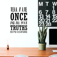 "Vinyl Wall Art Decal - Tell A Lie Once and All Your Truths Become Questionable - 23"" x 15"" - Business Workplace Bedroom Decoration - Motivational Wall Home Office Decor Stickers 660078119921"