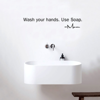 "Wash your hands. use soap. Mom- 22"" x 4"" - bathroom Vinyl Wall Decal"