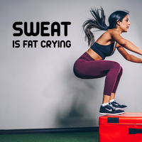 "Sweat Is Fat Crying Gym - 28"" x 12"" - Wall Art Decal - Motivational Fitness"