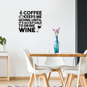 "Vinyl Wall Art Decal - Coffee Keeps Me Going Until It's Acceptable to Drink Wine - 23"" x 24"" - Adult Humor Quotes Home Kitchen Dining Room Wall Decor - Alcohol Drinks Bar Restaurant Decor Sticker 660078119310"