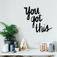 "You Got This - Wall Art Decal - 23"" x 21"" Motivational Life Quote Vinyl Decal"