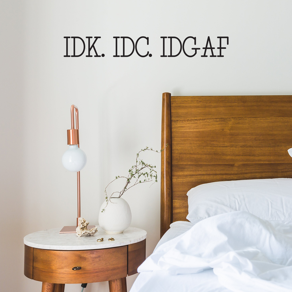 "I Don't Know, I Don't Care, IDGAF - 32"" x 4"" - Funny Quotes Wall Art Vinyl Decal - Sarcastic Rebel Wall Art Decal - Bedroom Decor"