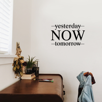 "Yesterday Now Tomorrow - Inspirational Life Quotes - Wall Art Decal - 16"" x 22"" Decoration Vinyl Sticker - Bedroom Office Living Room Wall Decor - Apartment Wall - Peel Off Stickers Motivational 660078089224"