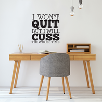 "I Won't Quit But I Will Cuss The Whole Time - 22"" x 23"" - Inspirational Wall Art Decal  Home Decoration Vinyl Stickers - Bedroom Living Room Wall Decor 660078089781"