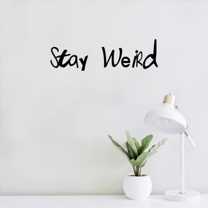 "Stay Weird - Wall Art Decal -17"" x 5"" Motivational Life Quote Vinyl Decal - Living Room Wall Art Decor - Bedroom Wall Sticker - Workplace Wall Vinyl Decal Quotes - Self Motivation Wall Quotes"