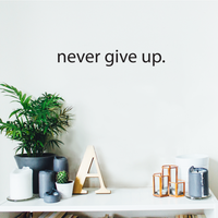 "Motivational Art Decal Never Give Up Wall Decoration Vinyl Sticker - Black - Wall Art Decal - 18"" x 2"" Decoration Sticker - Life Quote Decal - Over The Door Vinyl Sticker - Peel Off Vinyl Decals"