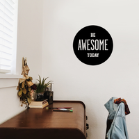 "Be Awesome today - 16"" x 16"" - Inspirational Life Quotes Wall Art Vinyl Decal"