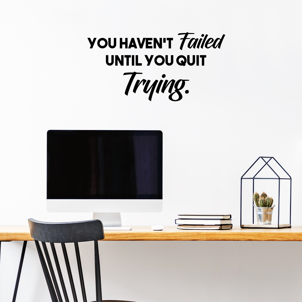 "Wall Art Vinyl Decal - You Haven't Failed Until You Quit Trying - Inspirational Life Quote - 14"" x 28"" Home Decor Motivational Gym Fitness Work Office Sayings - Removable Sticker Decals 660078096284"