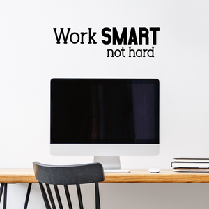 "Work Smart Not Hard - 6.5"" x 23"" - Positive Modern Life Quotes for Business and Workplace"