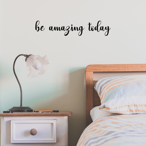 "Be Amazing Today- 3.5"" x 16"" - Motivational Art Decal Wall Decoration Vinyl Sticker -  Inspirational Quote Decal for Mirror, Bedroom or Living Room 658751770330"