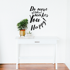 Do More of What Makes You Happy - Motivational Life Quotes - Wall Art Decal 23