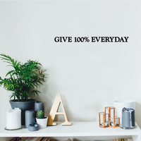 "Give 100% Everyday Motivational Quote - Wall Art Decal 1"" x 10"" Decoration Vinyl Sticker - Apartment Decor - Gym Wall Vinyl Sticker - Office Wall Decoration 660078081433"
