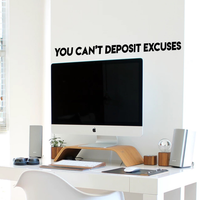 "Vinyl Wall Art Decal - 40"" x 2.5"" -  You Can't Deposit Excuses Motivational Quote - Living Room Bedroom Home Office Business School Wall Decor"