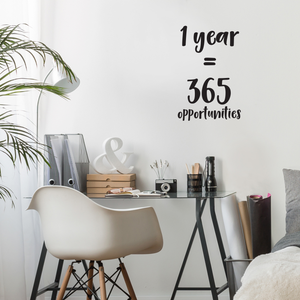 "1 Year Equals 365 Opportunities - Inspirational Quotes Wall Art Vinyl Decal - 22"" X 15"" Decoration Vinyl Sticker - Motivational Wall Art Decal - Bedroom Living Room Decor - Trendy Wall Art 660078091036"