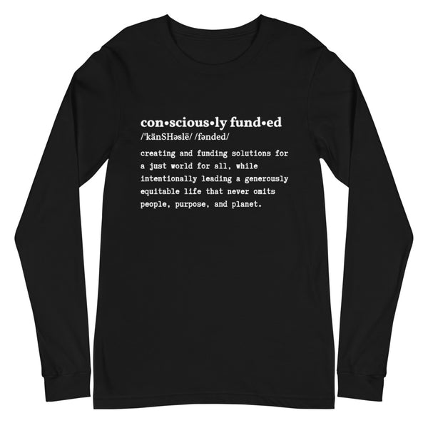 Consciously Funded Definition Unisex Long Sleeve Tee