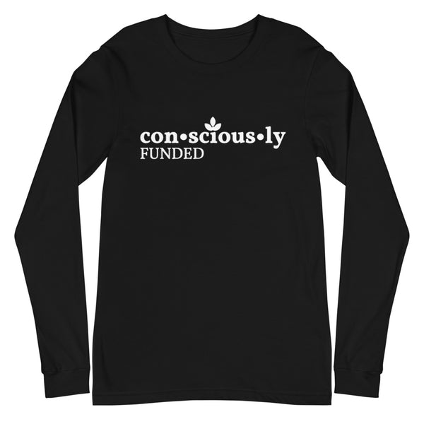 Consciously Funded Unisex Long Sleeve Tee