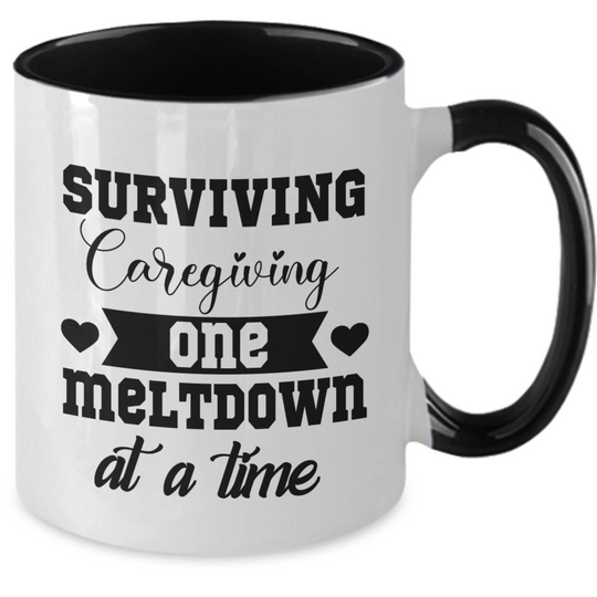 Surviving Caregiving One Meltdown At a Time - Coffee Mug