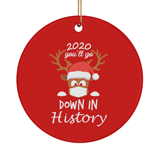 You Will Go Down In History 2020 - Christmas Ornament