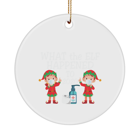 What The Elf Happened To 2020 - Ornament