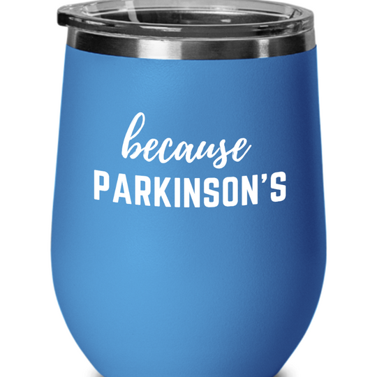 Because Parkinson's Wine Glass
