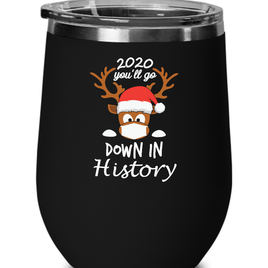You Will Go Down In History 2020 - Wine Glass