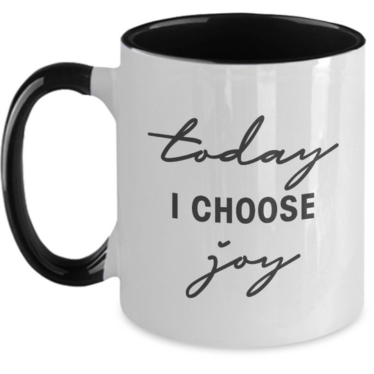 Today I Choose Joy - Coffee Mug