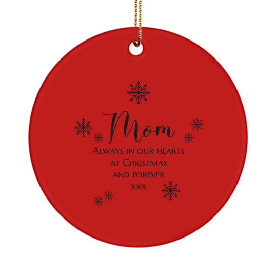 Mom - Always in Our Hearts - Christmas Ornament