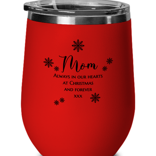Mom - Always in Our Hearts - Wine Glass