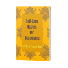 Self-Care Quotes for Caregivers Self-Care Coloring Book