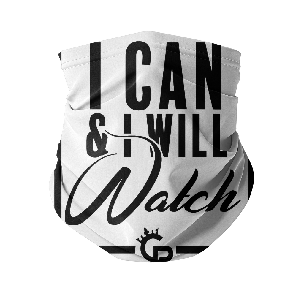 'I Can& I WILL, Watch'  Sublimation Neck Gaiter